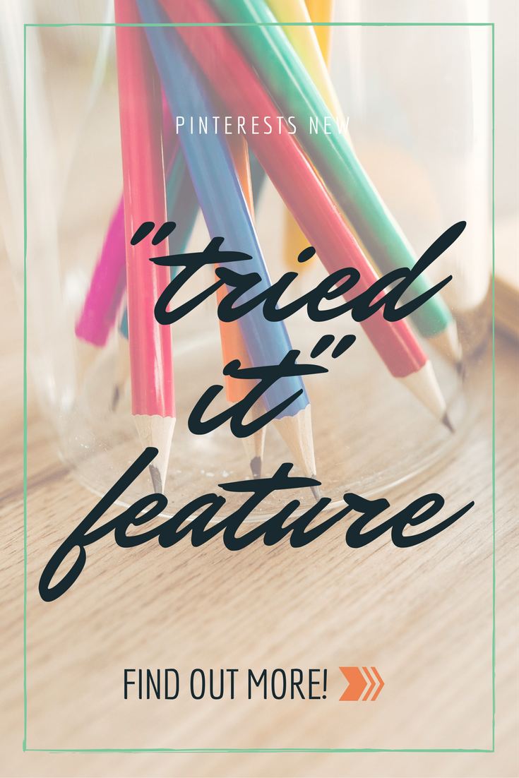 """Pinterest """"tried it"""" feature – what it is and how to use it"""