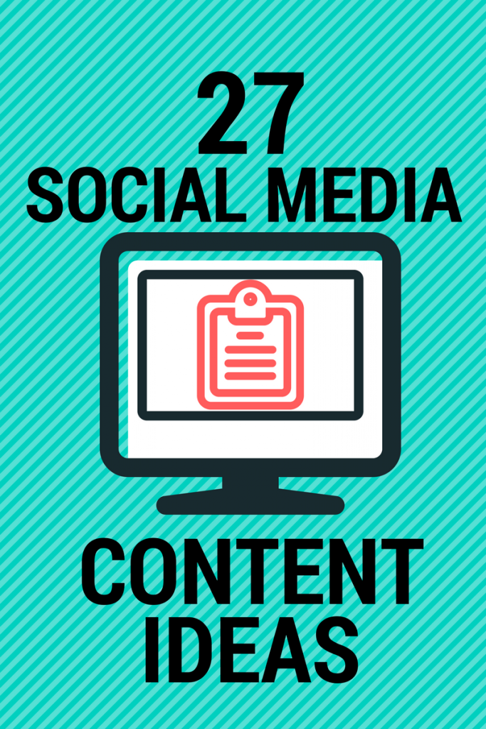 Need help on what to post on social media_ Here are 27 ideas to help out!