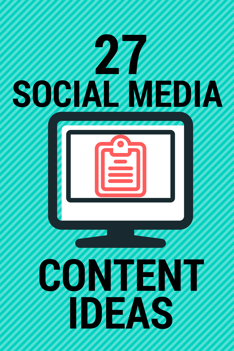 27 content ideas for your blog and social media
